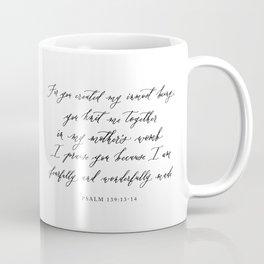 Fearfully and Wonderfully Made Psalm 139 Coffee Mug