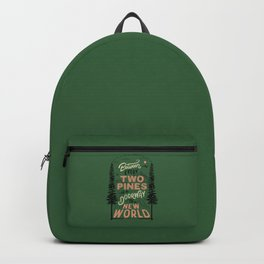 Between every two pines is a doorway to a new world Backpack