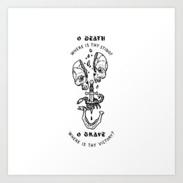 o death, where is thy sting? Art Print