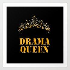 Drama queen - humor Art Print