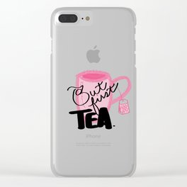 But First Tea Clear iPhone Case