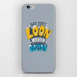 This Isn't Loon Mountain...  iPhone Skin