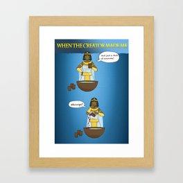 When God made me! Framed Art Print