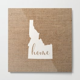 Idaho is Home - White on Burlap Metal Print