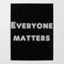 Everyone matters Poster