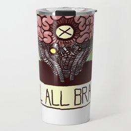 Kill All Brains Travel Mug
