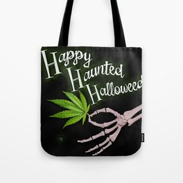 Happy Haunted Halloweed Tote Bag