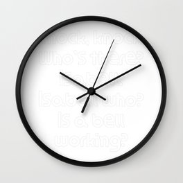 Funny Knock Knock Joke Knock, knock. Who's there? Isabell. Isabell who? Is a bell working? Wall Clock