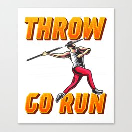 If You Can't Throw With The Best Run With The Rest Canvas Print