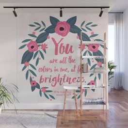 All The Bright Places - You are all the colors in one, at full brightness :) Wall Mural