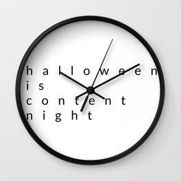 halloween is content night Wall Clock
