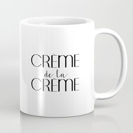 Creme de la Creme French Quote Inspirational Poster Gift Idea For Her Typography Quote Typographic Coffee Mug