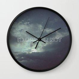 I'd Rather Not Wall Clock