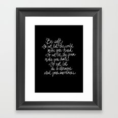 Be Soft Framed Art Print