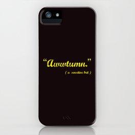 It's Awwtumn iPhone Case