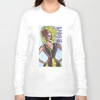 "rupaul Long Sleeve T-shirts featuring RuPaul; ""You're Born Naked, And The Rest Is Drag!"" by DetRiotGirl"