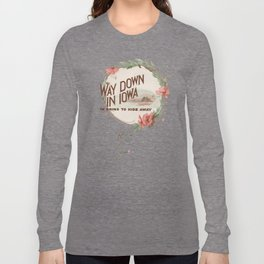 Way Down in Ioway Long Sleeve T-shirt