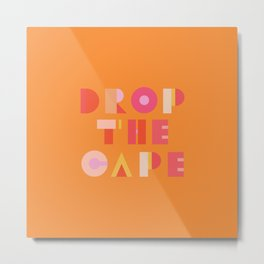 Drop the Cape - Superwoman Metal Print