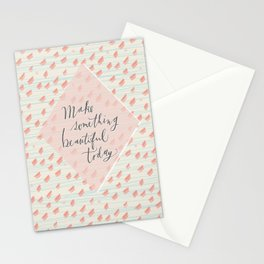 Make something beautiful Stationery Cards