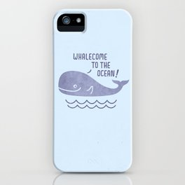Whalecome To The Ocean! iPhone Case