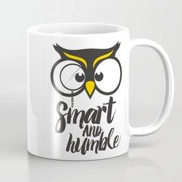 Owl. Smart and humble. Coffee Mug