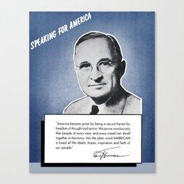 President Truman -- Speaking For America Canvas Print