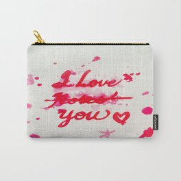 I Love Roses... I Mean, I Love You Carry-All Pouch