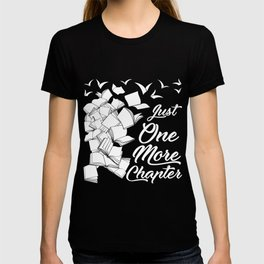 Just One More Chapter - Funny Reading graphic For Readers T-shirt