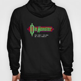 Castlevania - Die Monster. You Don't Belong In This World! Hoody