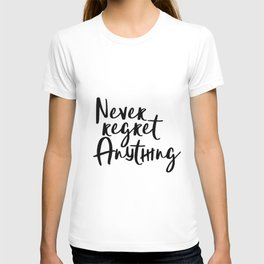 Never Regret Anything, Handlettering Print, Handwriting Print, Inspirational Print, Modern T-shirt