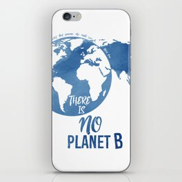 There Is No Planet B iPhone Skin