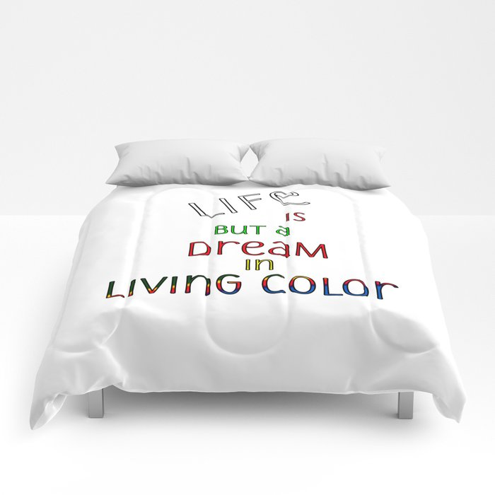 Life is but a Dream Comforters