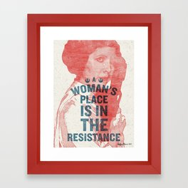 A Woman's Place Is In The Resistance Framed Art Print