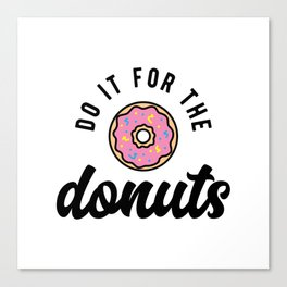 Do It For The Donuts v2 Canvas Print