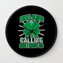 Ireland Is Calling And I Must Go Distressed Wall Clock