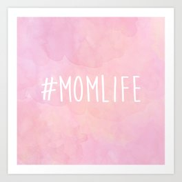 #Momlife - Pink Art Print