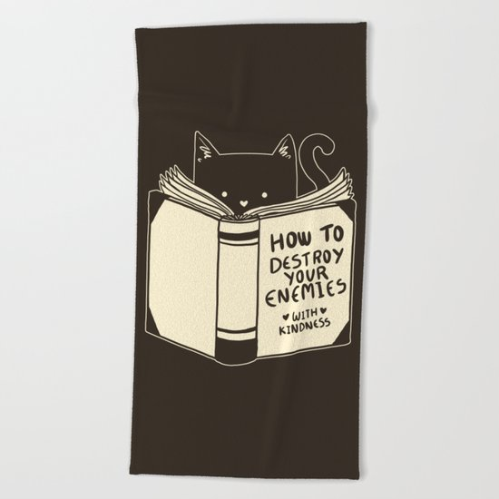 How To Destroy Your Enemies With Kindness Beach Towel