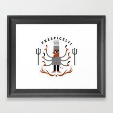 Prespicely! Framed Art Print