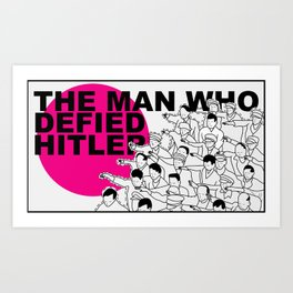 The Man Who Defied Hitler Art Print