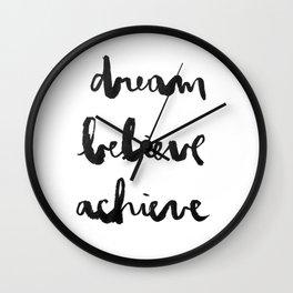 Dream Believe Achieve Wall Clock