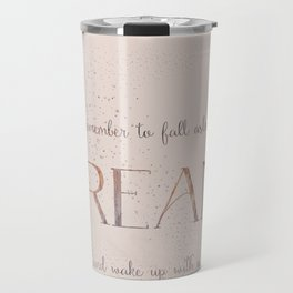Always remember to fall asleep with a dream - Gold Vintage Glitter Typography Travel Mug