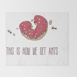 This is How We Get Ants Throw Blanket