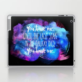 """You Have Me"" Laptop & iPad Skin"
