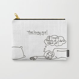 The lazy girl Carry-All Pouch