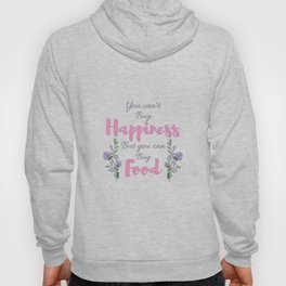 YOU CAN'T BUY HAPPINESS Hoody