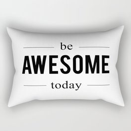 Be Awesome Today – Quote Rectangular Pillow