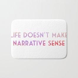 Life doesn't make narrative sense Bath Mat