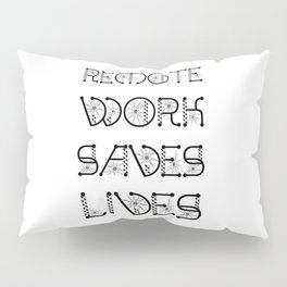 Remote Work Saves Lives Pillow Sham