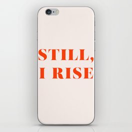 Still, I Rise iPhone Skin