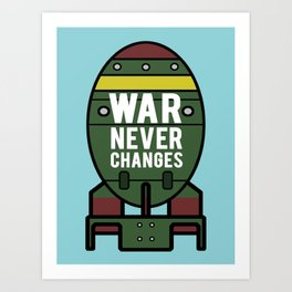 War Never Changes (Nuke) Art Print